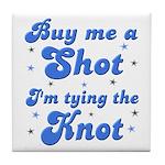 Buy me a shot Tile Coaster