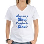 Buy me a shot Women's V-Neck T-Shirt