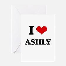 I Love Ashly Greeting Cards