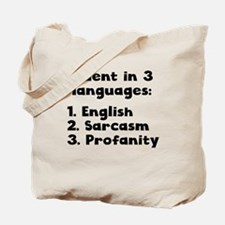 Fluent In 3 Languages Tote Bag