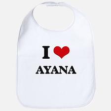 I Love Ayana Bib