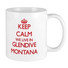 Keep calm we live in Glendive Montana Mugs