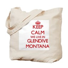 Keep calm we live in Glendive Montana Tote Bag
