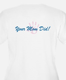 Your Mom Did T-Shirt