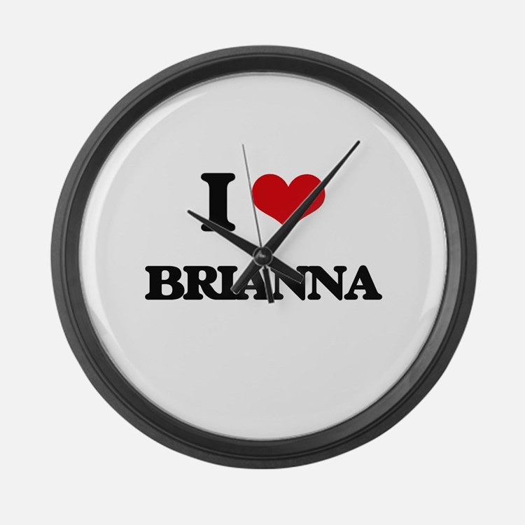 I Love Brianna Large Wall Clock