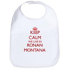 Keep calm we live in Ronan Montana Bib