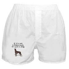 If Its Not A Doberman Boxer Shorts