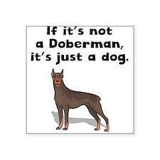 If Its Not A Doberman Sticker