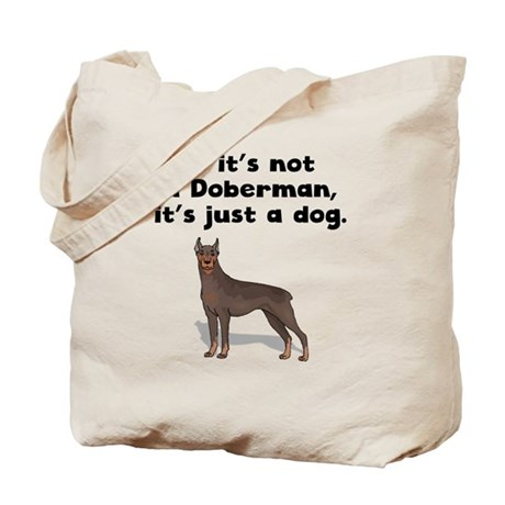 If Its Not A Doberman Tote Bag by CutePetDogGifts