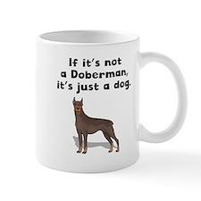 If Its Not A Doberman Mugs