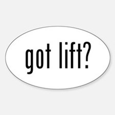 got lift? Oval Decal