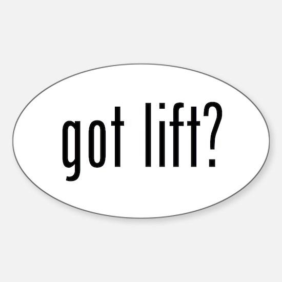 got lift? Oval Decal