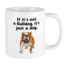 If Its Not A Bulldog Mugs