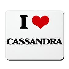 I Love Cassandra Mousepad