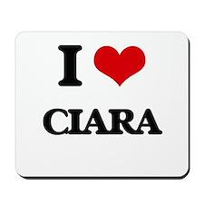 I Love Ciara Mousepad