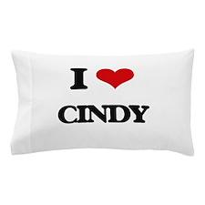 I Love Cindy Pillow Case