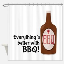 Better With BBQ! Shower Curtain