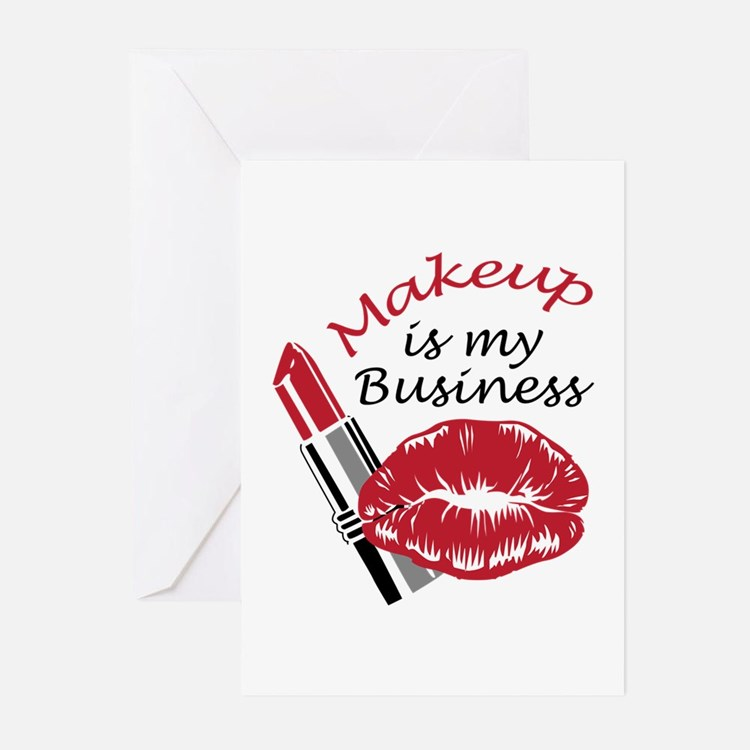 MAKEUP IS MY BUSINESS Greeting Cards