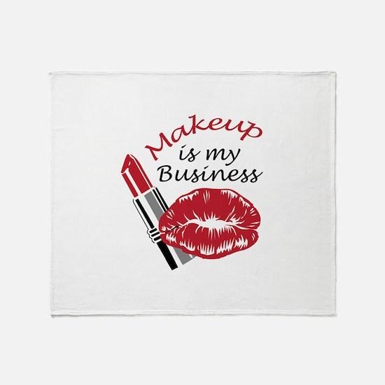 MAKEUP IS MY BUSINESS Throw Blanket