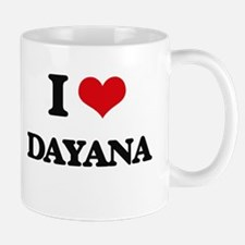 I Love Dayana Mugs