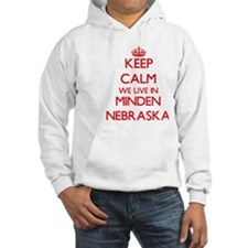 Keep calm we live in Minden Nebr Hoodie
