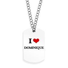 I Love Dominique Dog Tags