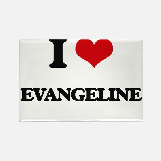 I Love Evangeline Magnets