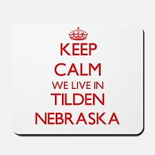 Keep calm we live in Tilden Nebraska Mousepad
