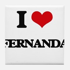 I Love Fernanda Tile Coaster