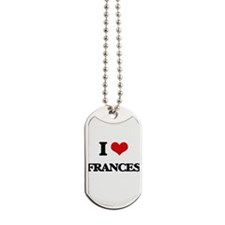 I Love Frances Dog Tags