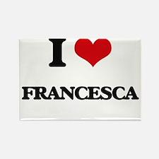 I Love Francesca Magnets