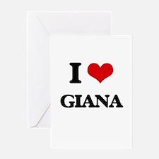 I Love Giana Greeting Cards