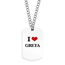 I Love Greta Dog Tags