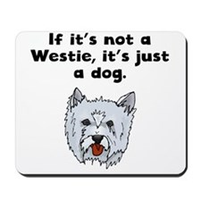If Its Not A Westie Mousepad