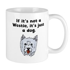 If Its Not A Westie Mugs