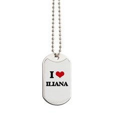 I Love Iliana Dog Tags