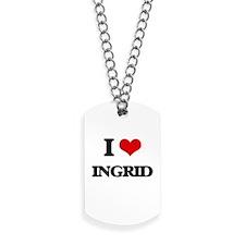 I Love Ingrid Dog Tags