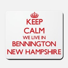 Keep calm we live in Bennington New Hamp Mousepad
