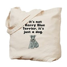 If Its Not A Kerry Blue Terrier Tote Bag