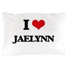 I Love Jaelynn Pillow Case