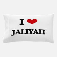 I Love Jaliyah Pillow Case