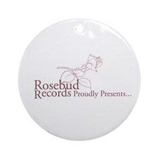 Rosebud Records Proudly Prese Ornament (Round)