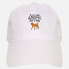 If Its Not A Miniature Pinscher Baseball Baseball Baseball Cap