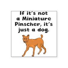 If Its Not A Miniature Pinscher Sticker
