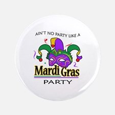 "NO PARTY LIKE MARDI GRAS 3.5"" Button"