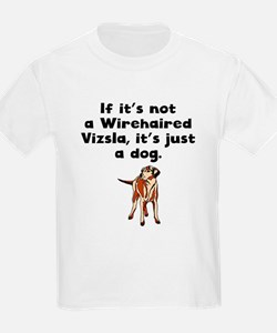 If Its Not A Wirehaired Vizsla T-Shirt