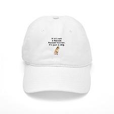 If Its Not A Parson Russell Terrier Baseball Baseball Cap