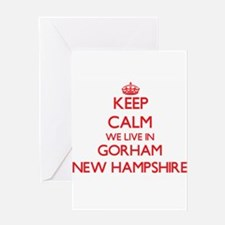 Keep calm we live in Gorham New Ham Greeting Cards