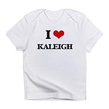 I Love Kaleigh Infant T-Shirt