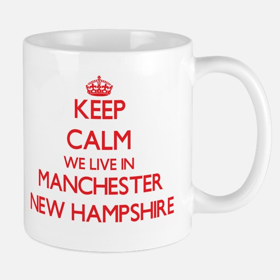 Keep calm we live in Manchester New Hampshire Mugs
